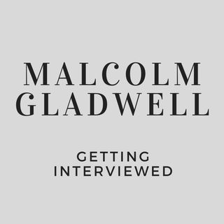 Malcolm Gladwell Getting Interviewed