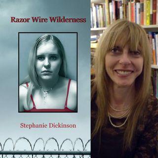 Razor Wire Wilderness - Stephanie Dickinson on Big Blend Radio