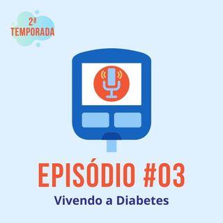 #T02E03 - Vivendo a Diabetes