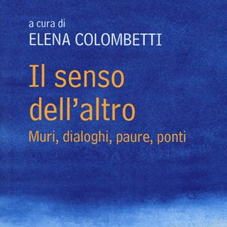"""Elena Colombetti """"Il senso dell'altro"""""""