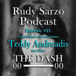 Teddy Andreadis Episode 21 Part 3