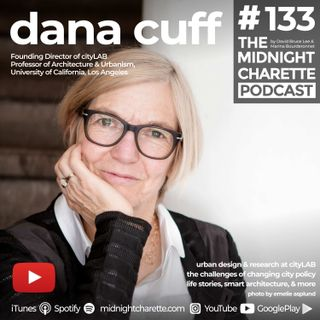 #133 - Dana Cuff, Founding Director of cityLAB on Urban Design, Changing Planning Policies, & Smart Architecture