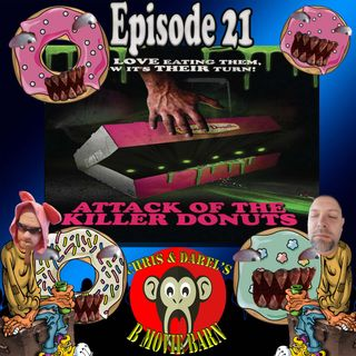 Ep. 21: Attack of the Killer Donuts
