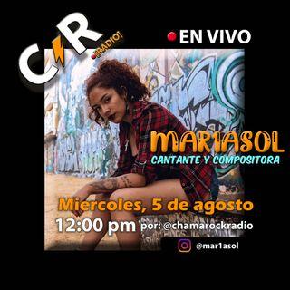 Mar1asol en Vivo en ChaMaRock Radio Programa #30