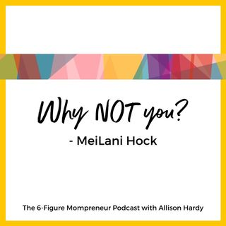 Why NOT you? with MeiLani Hock