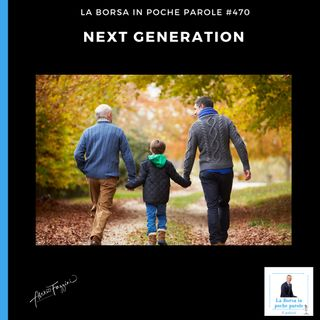 La Borsa in poche parole - #470 - Next Generation