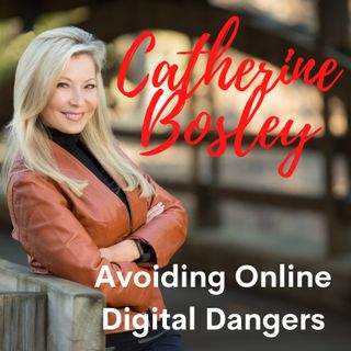 Catherine Bosley - Avoiding Online Digital Dangers