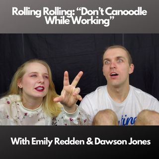 Ep. 6 - Don't Canoodle While Working