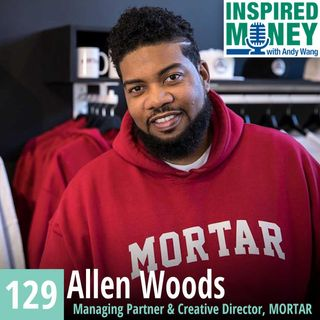 Cultivating Non-Traditional Entrepreneurs for Good with Allen Woods