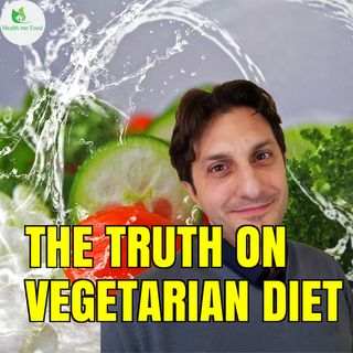 Episode 3 - THE VEGETARIAN DIET. Are vegetarian crazy or are they right?