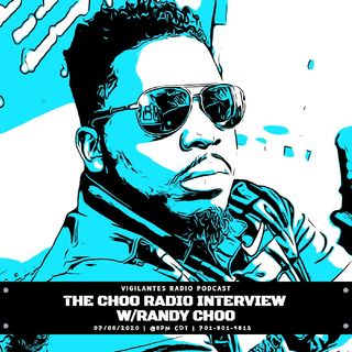 The Choo Radio Interview w/Randy Choo.