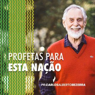 PROFETAS PARA ESTA NAÇÃO // pr. Carlos Alberto Bezerra