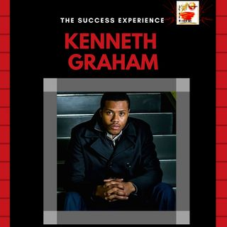 The Success Experience w/ Kenneth Graham - Effective Engagement
