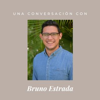 Episodio 7 - Bruno Estrada