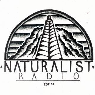 Naturalist Radio - Episode 6 (LIVE)
