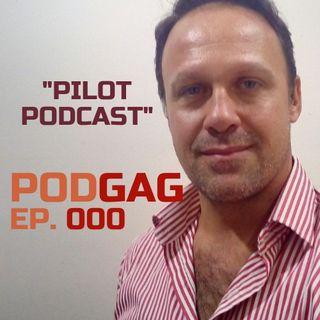"""PODGAG Ep. 000 """"Dummy Episode"""" (Desktop) - LIVE"""