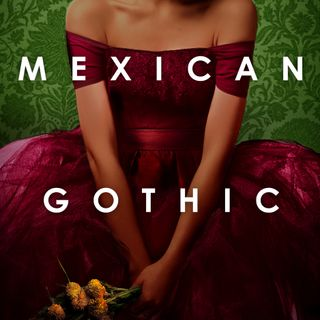 Episode 1: Mexican Gothic