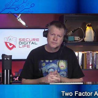 Two-Factor Authentication - Secure Digital Life #85