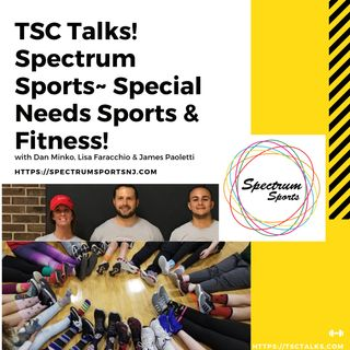 TSC Talks! Major Motivators! Spectrum Sports~Sports & Fitness Programs for Autism, IDD, & More