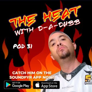 THE HEAT ON SOUNDFYR WITH D-A-DUBB POD31