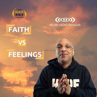 Faith vs Feelings -DJ SAMROCK