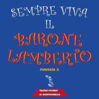 Puntata 02 - Sempre viva il Barone Lamberto - Teatro Povero di Monticchiello