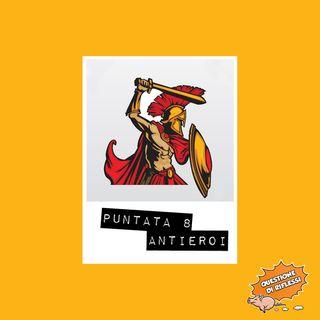 Puntata 8 - Antieroi