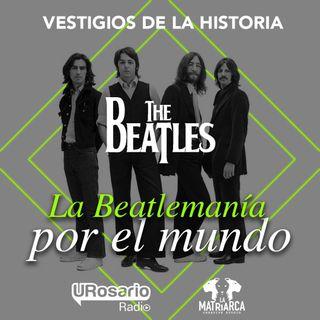 The Beatles - Parte II: la beatlemanía por el mundo