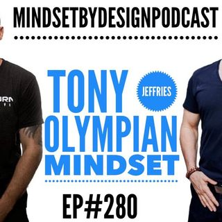 #280: Tony Jeffries Olympian Boxing Mindset