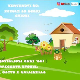 I RACCONTA STORIE - RANA, GATTO E GALLINELLA