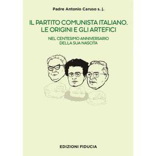 105 - Il Partito Comunista Italiano. Le origini e gli artefici