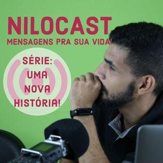 #01 - NiloCast - Série: Uma nova História
