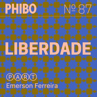#87 - Liberdade (Part. Emerson Ferreira)