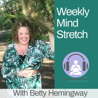 The Weekly Mind Stretch Ep 27