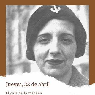 Jueves, 22 de abril. Nace María Zambrano.