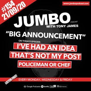 Jumbo Ep:154 -21.09.20 - Big Announcement!