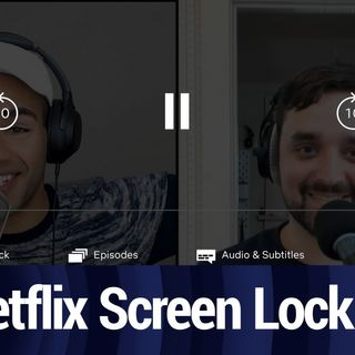 Netflix Rolling Out Screen Lock Feature for Android | TWiT Bits