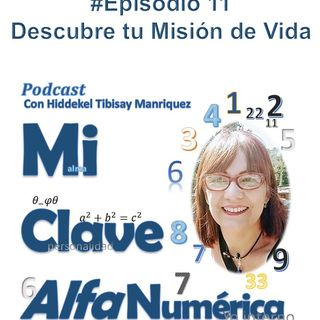 11 MiClaveAlfanumerica #Episodio 11. Misión de vida