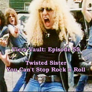 Viera Vault:  Episode 55 Twisted Sister - You Can't Stop Rock n Roll