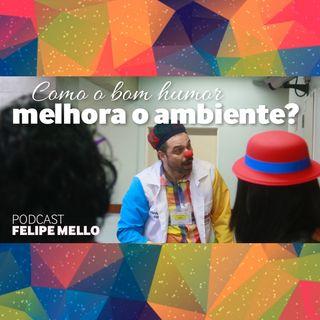 [Podcast Felipe Mello] Bom humor no miúdo da vida