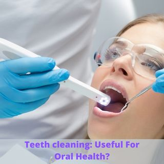 Teeth Cleaning: Benifits Of Teeth Cleaning