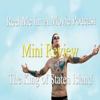 Mini Review: The King of Staten Island