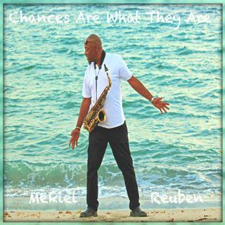 The Return of the Rising Smooth Jazz Artist Mekiel Reuben on new music