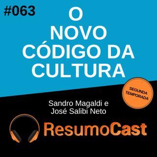 T2#063 O novo código da cultura | José Salibi Neto e Sandro Magaldi
