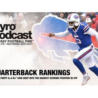 Fantasy Football Fire - Pyro Podcast Show 276 - Quarterback Rankings