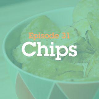 Episode 31: Chips