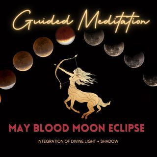 May Super Blood Moon Eclipse Guided Meditation