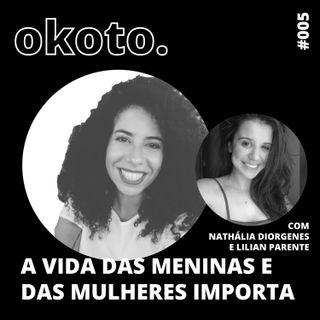 #005 A vida das meninas e das mulheres importa com Nathália Diorgenes e Lilian Parente