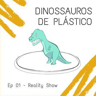 #01: Reality Show (PILOTO)