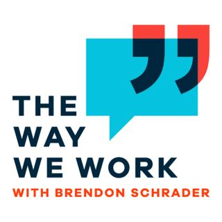 Introduction: Way We Work Podcast with Brendon Schrader